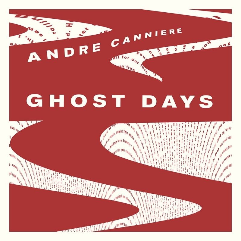 ANDRÉ CANNIERE - Ghost Days cover