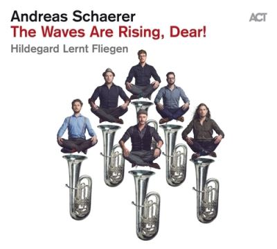 ANDREAS SCHAERER - The Waves Are Rising, Dear! cover