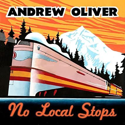 ANDREW OLIVER - No Local Stops cover