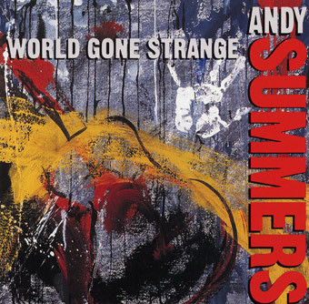 ANDY SUMMERS - World Gone Strange cover