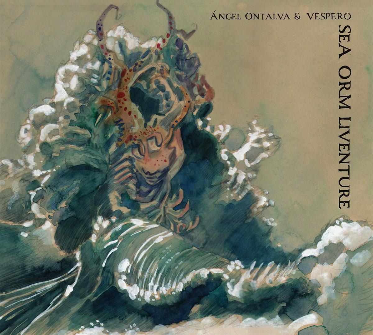 ÁNGEL ONTALVA - Ángel Ontalva & Vespero: Sea Orm Liventure cover
