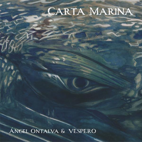 ÁNGEL ONTALVA - Ángel Ontalva & Vespero : Carta Marina cover