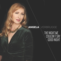 ANGELA VERBRUGGE - The Night We Couldnt Say Good Night cover