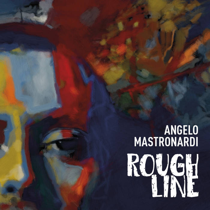 ANGELO MASTRONARDI - Rough Line cover