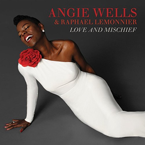 ANGIE WELLS - Angie Wells & Raphael Lemonnier : Love and Mischief cover