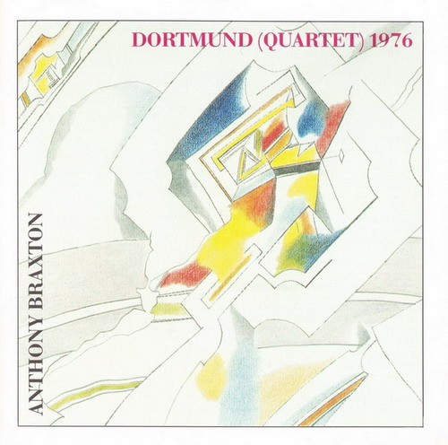ANTHONY BRAXTON - Dortmund (Quartet) 1976 cover