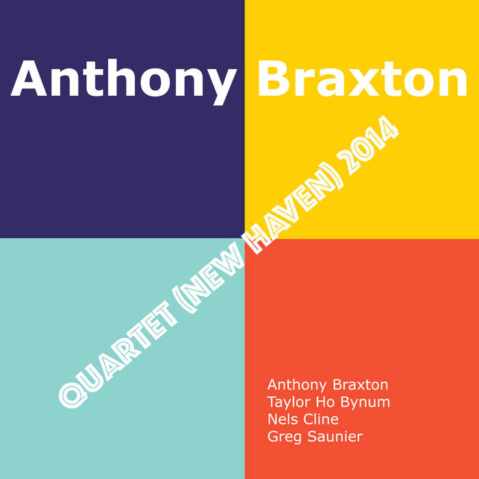ANTHONY BRAXTON - Quartet (New Haven) 2014 cover