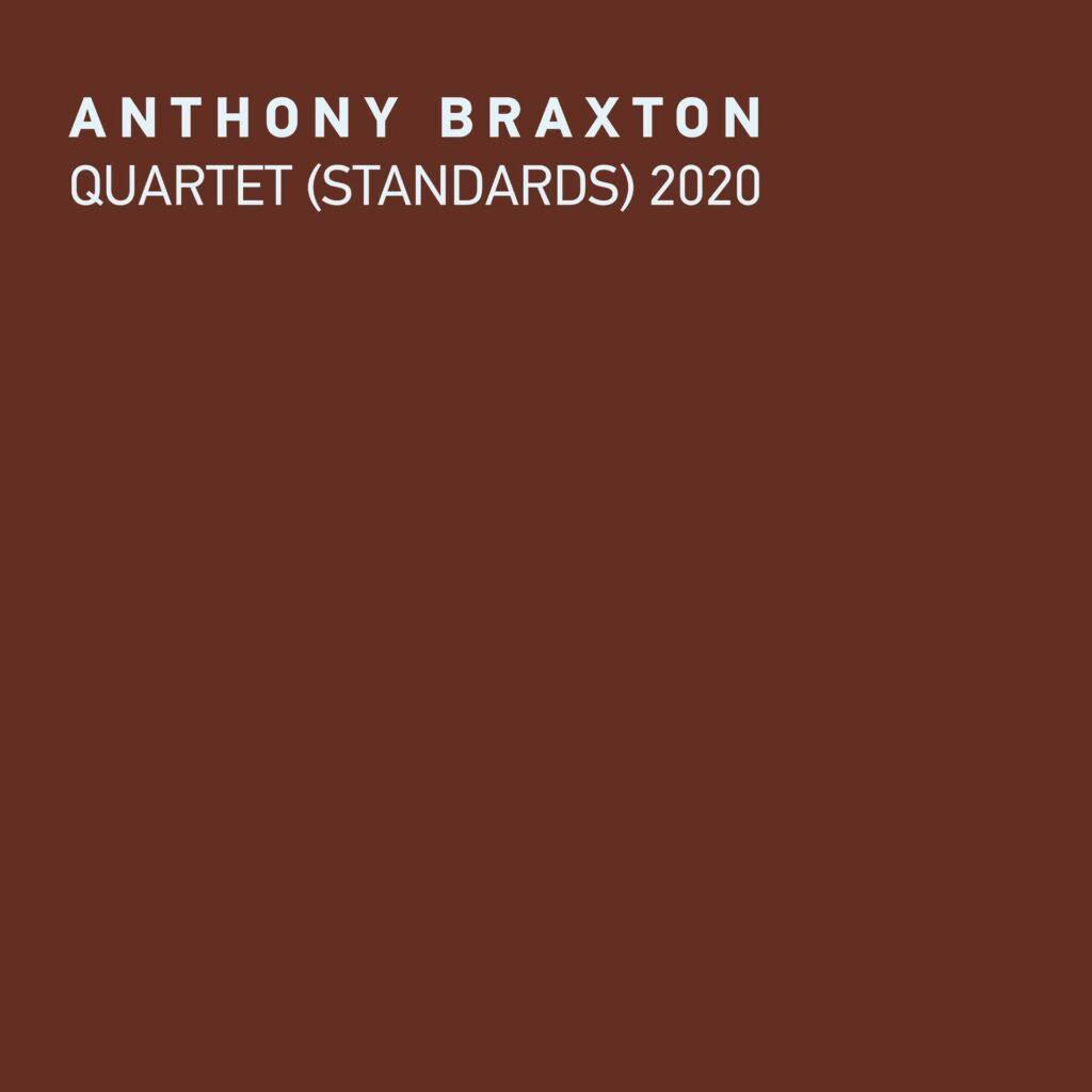 ANTHONY BRAXTON - Quartet (Standards) 2020 cover