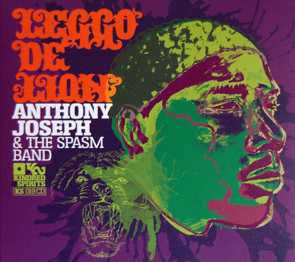 ANTHONY JOSEPH - Anthony Joseph & The Spasm Band : Leggo De Lion cover