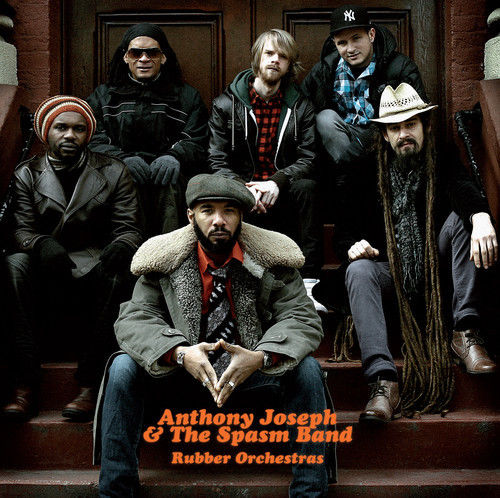 ANTHONY JOSEPH - Anthony Joseph & The Spasm Band : Rubber Orchestras cover