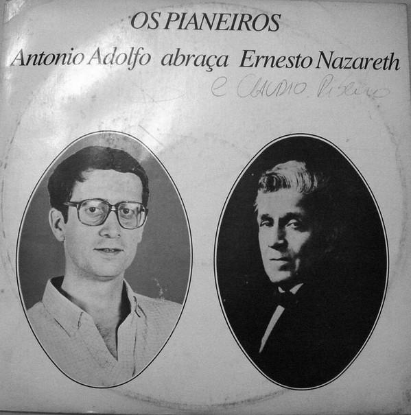 ANTONIO ADOLFO - Antonio Adolfo Abraça Ernesto Nazareth : Os Pianeiros cover