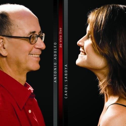 ANTONIO ADOLFO - Antonio Adolfo e Carol Saboya : Ao Vivo / Live cover