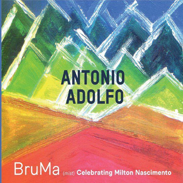 ANTONIO ADOLFO - BruMa (Mist): Celebrating Milton Nascimento cover