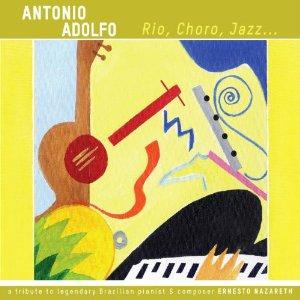 ANTONIO ADOLFO - Rio Choro Jazz cover