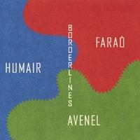 ANTONIO FARAÒ - Faraò  / Humair  / Avenel : Borderlines cover