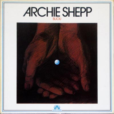 Archie Shepp - Pitchin Can