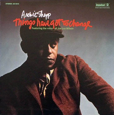 ARCHIE SHEPP - Things Have Got To Change cover