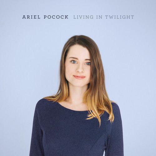 ARIEL POCOCK - Living In Twilight cover