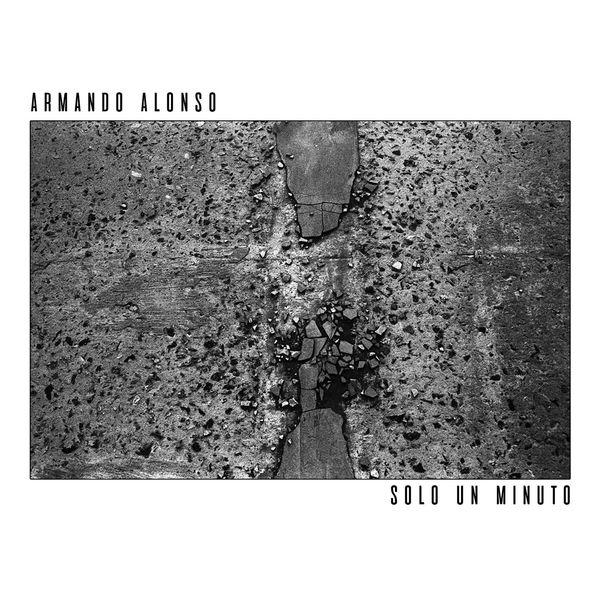ARMANDO ALONSO - Solo un Minuto cover
