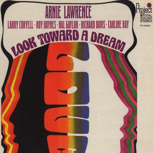 ARNIE LAWRENCE - Look Toward A Dream cover