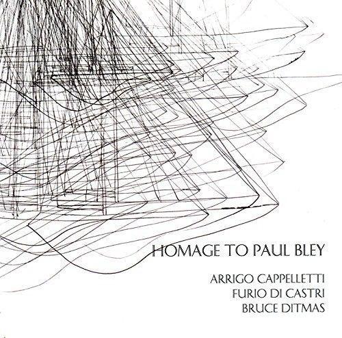 ARRIGO CAPPELLETTI - Arrigo Cappelletti, Furio Di Castri, Bruce Ditmas : Homage To Paul Bley cover