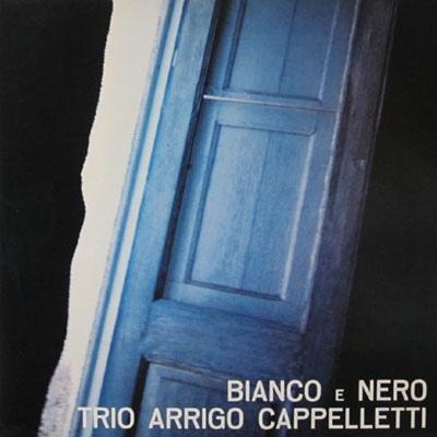 ARRIGO CAPPELLETTI - Bianco E Nero cover