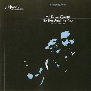 ART FARMER - The Time And The Place/The Lost Concert cover