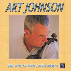 ART JOHNSON - The Art of Vibes and Violin cover