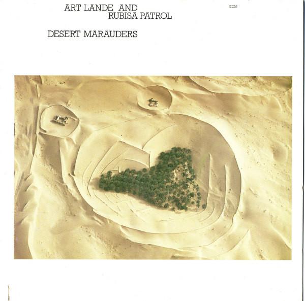ART LANDE - Art Lande And Rubisa Patrol : Desert Marauders cover