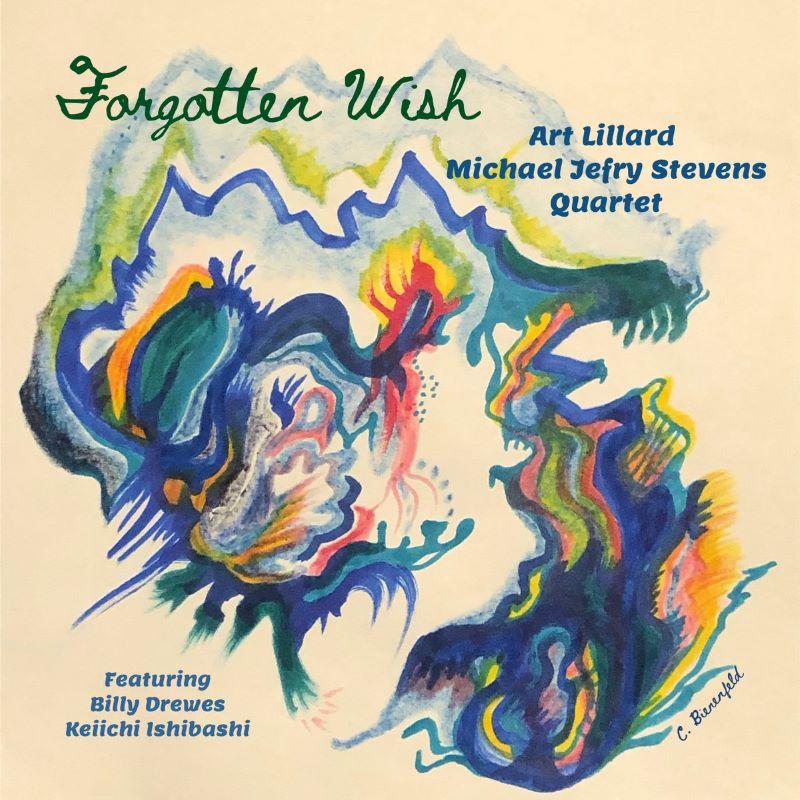 ART LILLARD - Art Lillard / Michael Jefry Stevens Quartet : Forgotten Wish cover