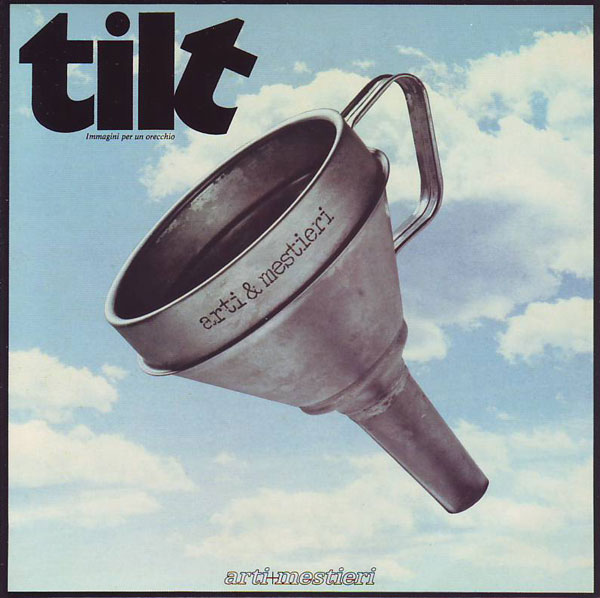 ARTI E MESTIERI - Tilt: Immagini per un orecchio cover
