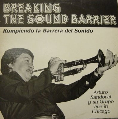 ARTURO SANDOVAL - Breaking The Sound Barrier - Live In Chicago cover