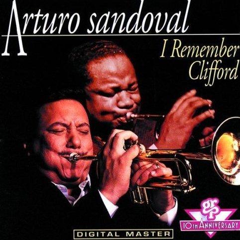 ARTURO SANDOVAL - I Remember Clifford cover
