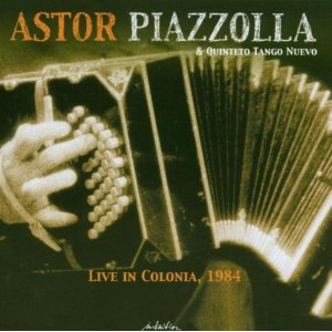 ASTOR PIAZZOLLA - Live in Colonia, 1984 cover