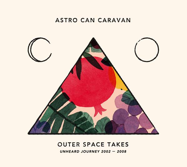 ASTRO CAN CARAVAN - Outer Space Takes - Unheard Journey 2002-2008 cover
