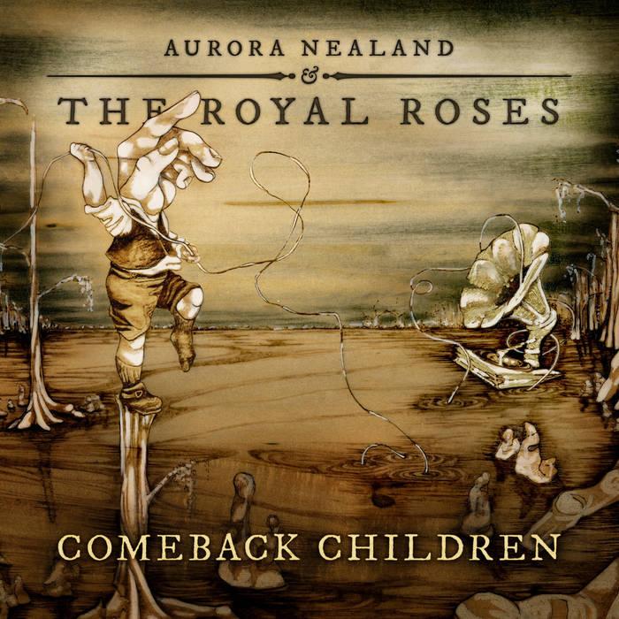 AURORA NEALAND - Aurora Nealand & The Royal Roses : Comeback Children cover