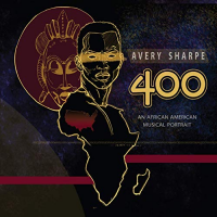 AVERY SHARPE - 400 : An African American Musical Portrait cover