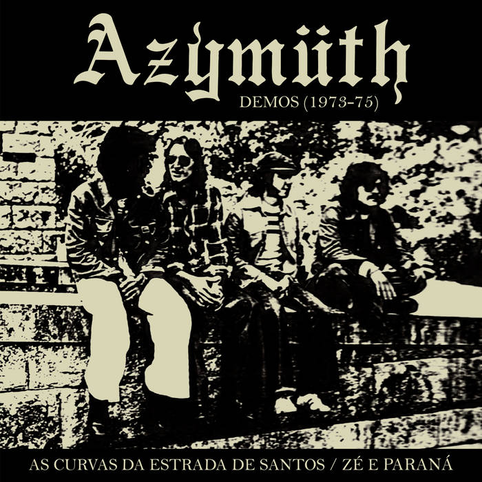 AZYMUTH - As Curvas da Estrada de Santos / Zé e Paraná (Demos 1973-75) cover