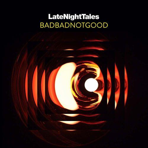BADBADNOTGOOD - LateNightTales cover