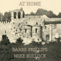 BARRE PHILLIPS - Barre Phillips / Mike Bullock : At Home cover
