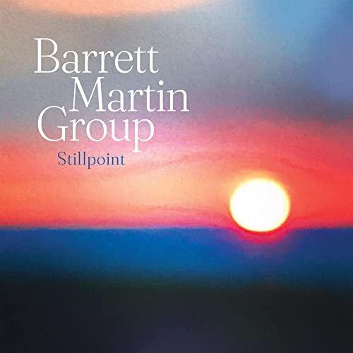 BARRETT MARTIN - Barrett Martin Group : Stillpoint cover