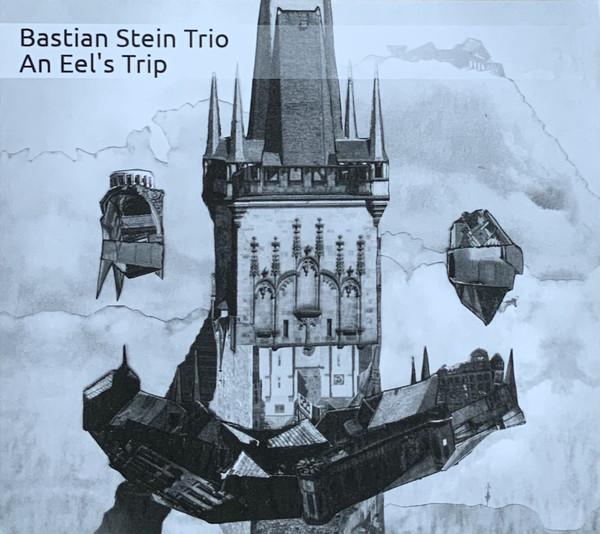 BASTIAN STEIN - Bastian Stein Trio : An Eel's Trip cover