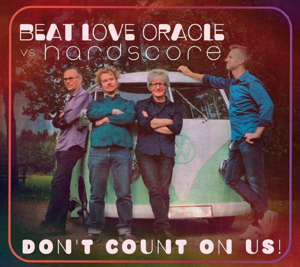 BEAT LOVE ORACLE - Beat Love Oracle vs Hardscore : Dont Count On Us! cover