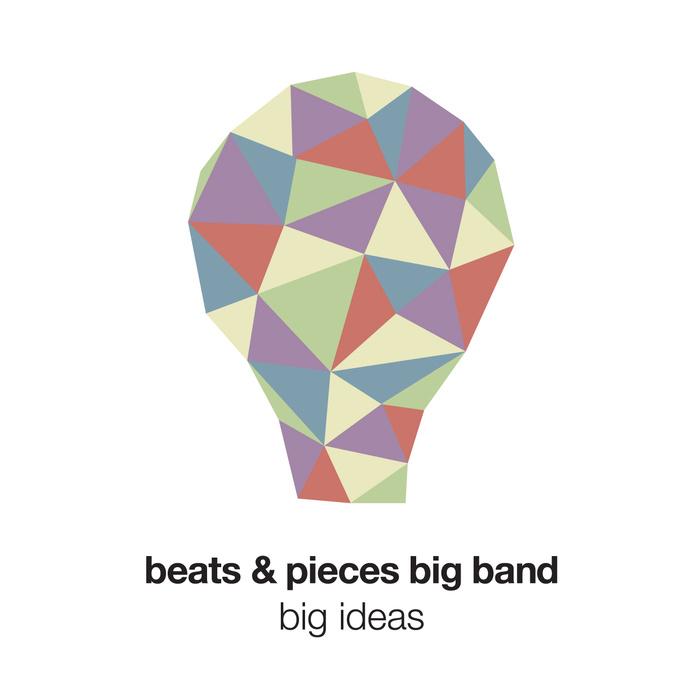 BEATS AND PIECES BIG BAND - Big Ideas cover