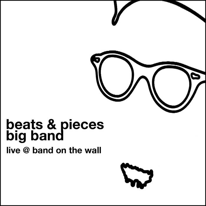 BEATS AND PIECES BIG BAND - Live @ Band on the Wall cover