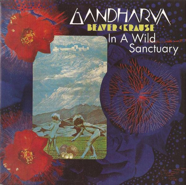 BEAVER & KRAUSE - In A Wild Sanctuary / Gandharva cover