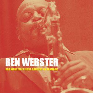 BEN WEBSTER - Ben Websters First Concert In Denmark cover