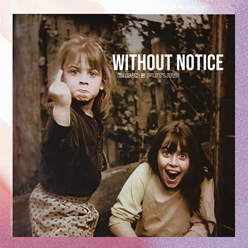 BEND THE FUTURE - Without Notice cover