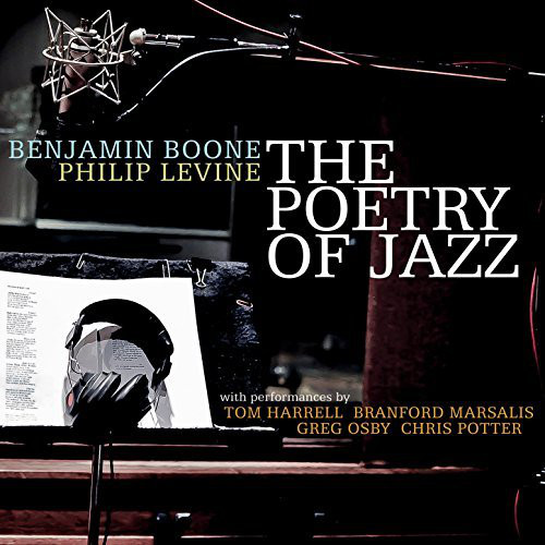 BENJAMIN BOONE - Benjamin Boone, Philip Levine ‎: The Poetry Of Jazz cover