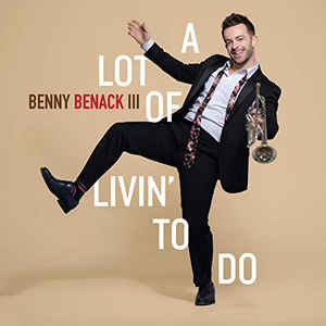 BENNY BENACK III - A Lot Of Livin To Do cover